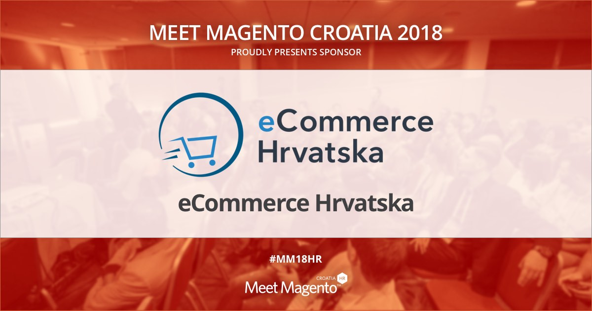 The eCommerce Croatia Association is a Supporting Partner of Meet Magento Croatia 2018 conference!