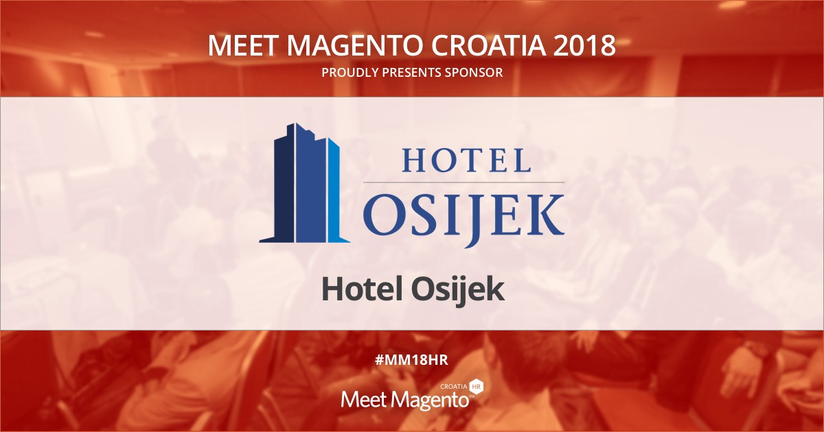 Hotel Osijek is a Supporting Partner of Meet Magento Croatia 2018 conference