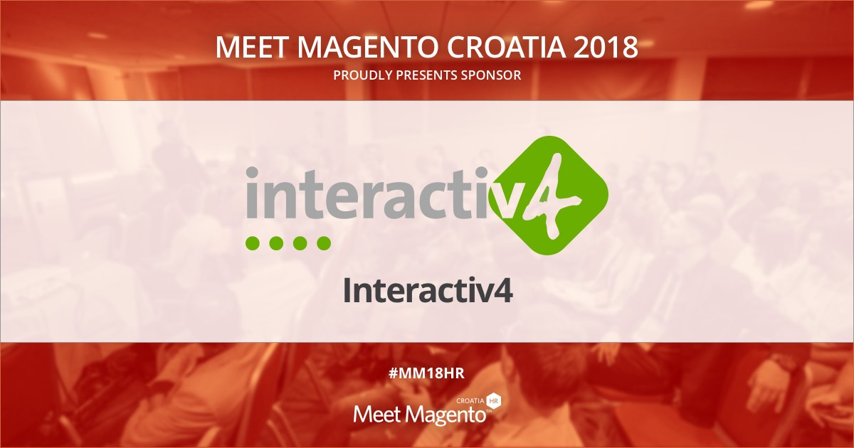 Interactiv4 is a sponsor of Meet Magento Croatia 2018 conference
