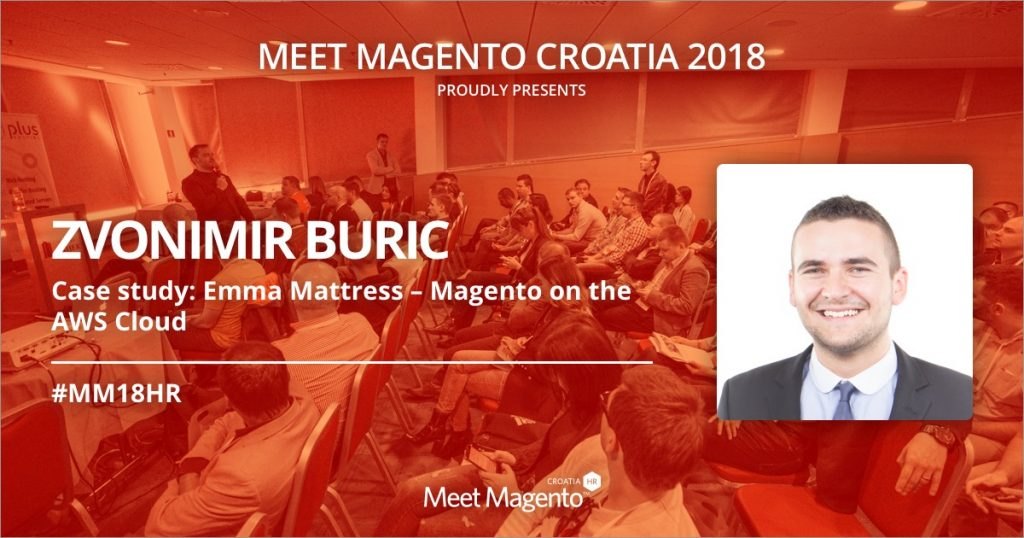 Zvonimir Buric is a speaker at MM18HR with a Case study: Emma Mattress – Magento on the AWS Cloud and he has a piece of advice for Magento developer wannabes
