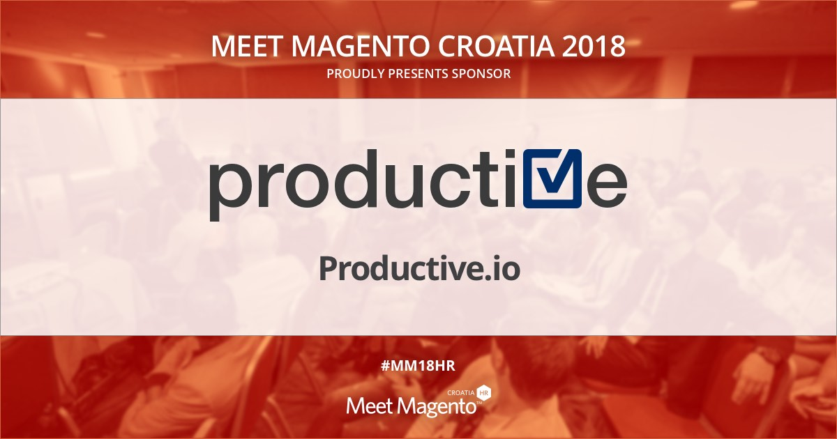Productive is a sponsor of Meet Magento Croatia 2018 conference